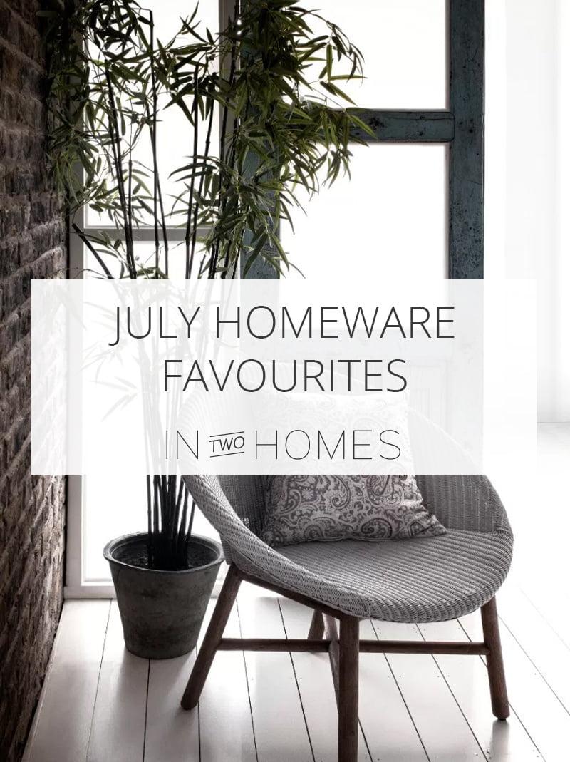 July Homeware Favourites Pin